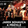 JAREK NOHAVICA : JAREK NOHAVICA A PŘÁTELÉ