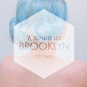 Known as Brooklyn - City Tales